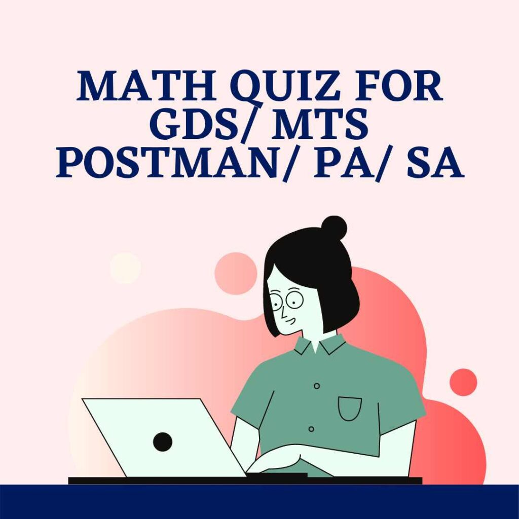 Math Quiz for Gds/ Mts/ Postman/ PA/ SA